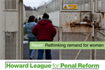 Howard League for Penal Reform briefing on rethinking remand for women